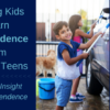 Helping Kids Learn Independence Teens Tots