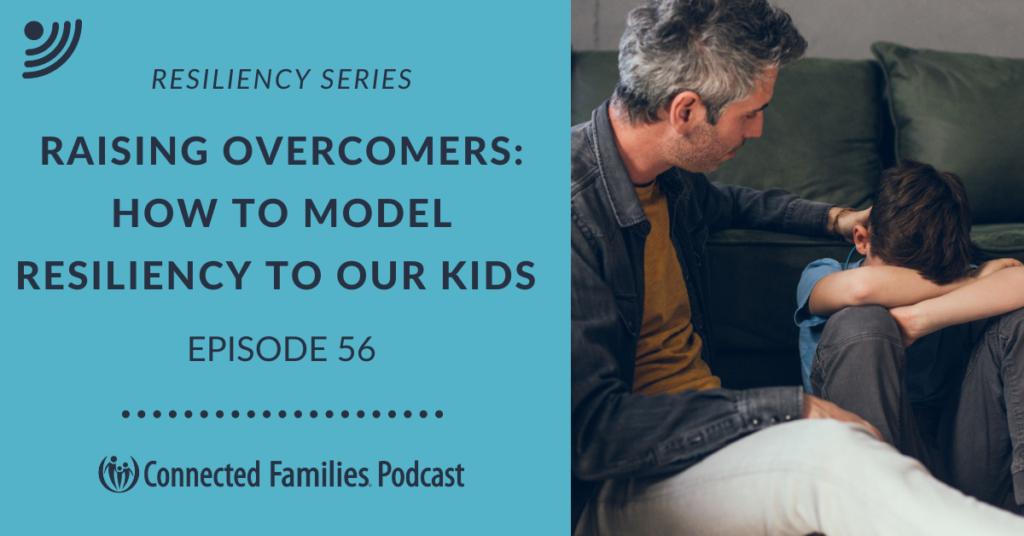 Raising Overcomers Part 1 Podcast Ep 56 1