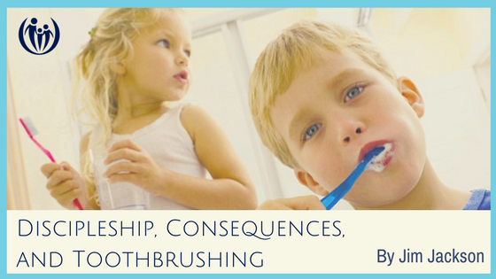 Discipleship Consequences and Toothbrushing