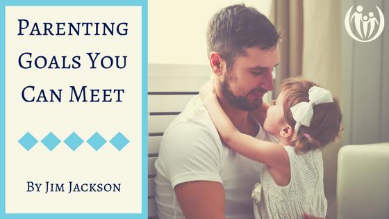Parenting Goals You Can Meet