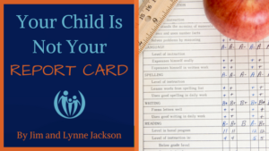 Your Child is Not Your Report Card