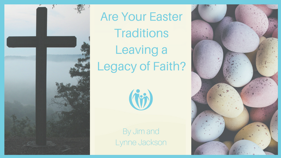 Easter Traditions Leaving Legacy of Faith- (2)