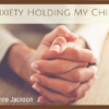 Is My Anxiety Holding My Child Back