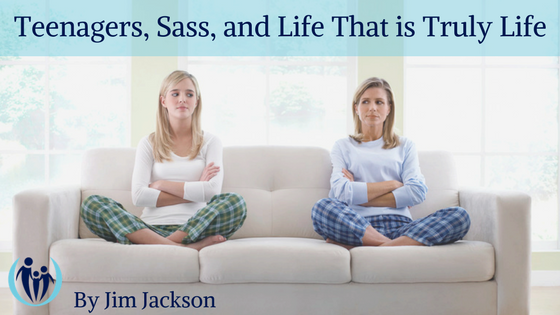 Teenagers Sass and Life that Is Truly Life
