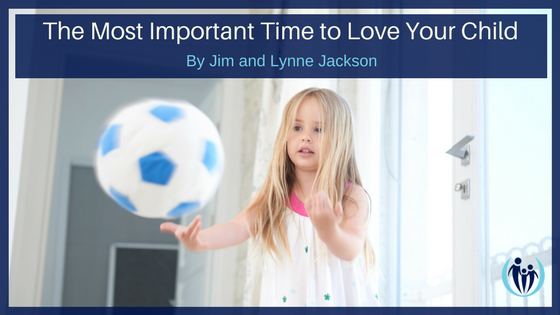 Most Important Time to Love Your Child
