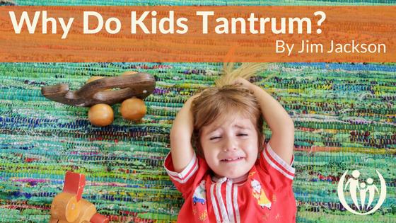Why Do Kids Tantrum