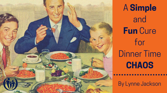 A Simple Fun Cure for Dinner Time Chaos