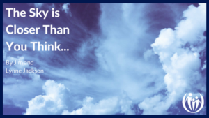 Sky is Closer Than You THink