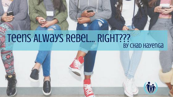 Teens Always Rebel. Right
