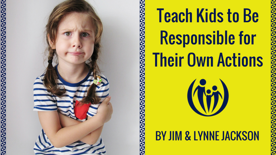 Teach Kids to be Responsible for Their Own Actions
