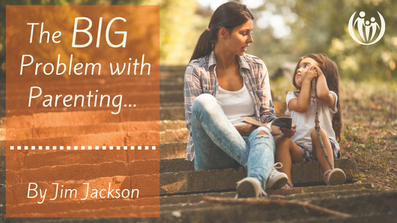 The Big Problem with Parenting...