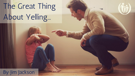 The Great Thing About Yelling...