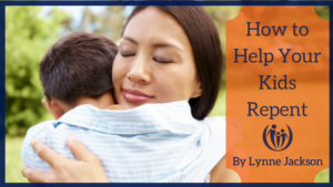 How to Help Your Kids Repent 1