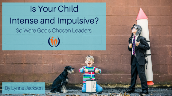 Is Your Child Intense and Impulsive-