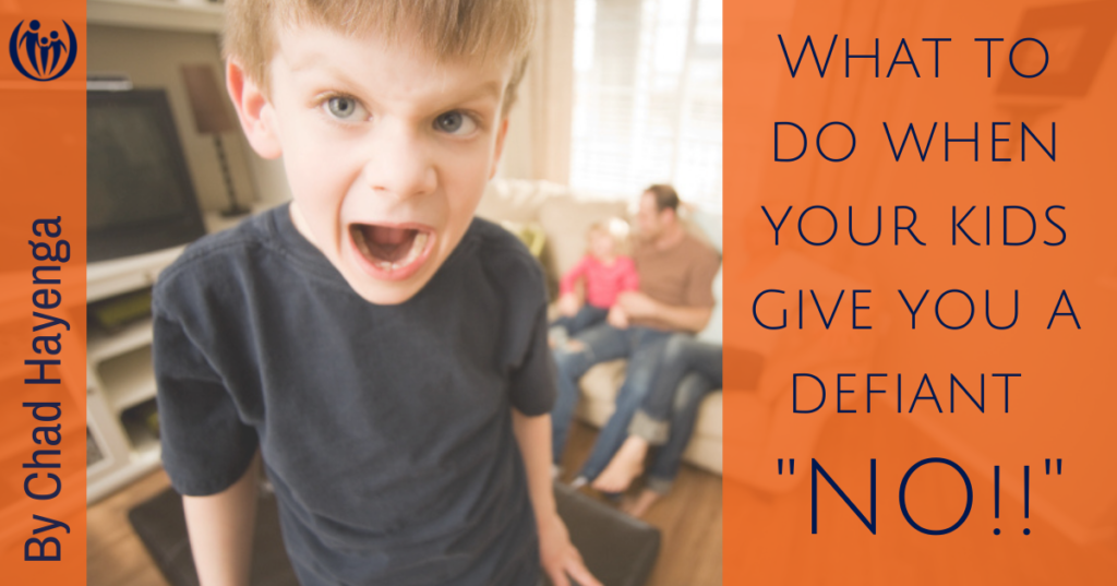 What to do when your kids give you a defiant NO 1