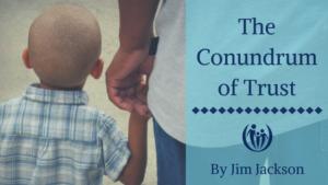 The Conundrum of Trust