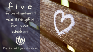 5 From the Heart Valentine Gifts for Your Children