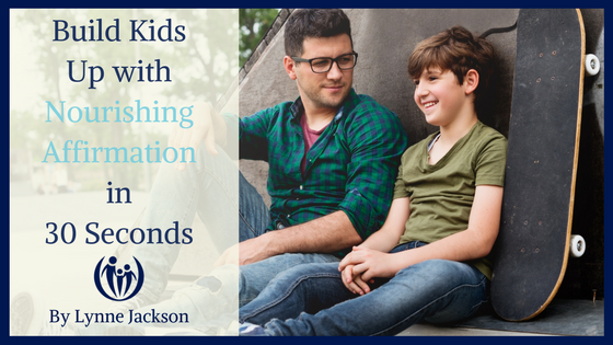 Build Kids Up with Nourishing Affirmation in 30 Seconds