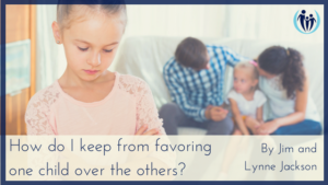 How do I keep from favoring one child over the others
