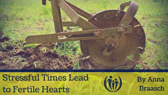 Stressful Times Lead to Fertile Hearts