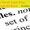 Teach Kids to Break the Rules