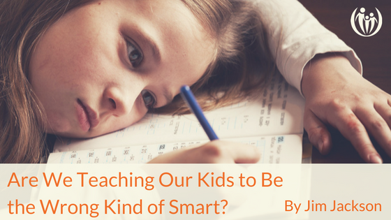 Are We Teaching Our Kids to Be the Wrong Kind of Smart 1 1