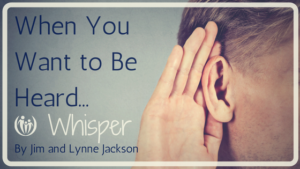 When You Want to Be Heard... Whisper