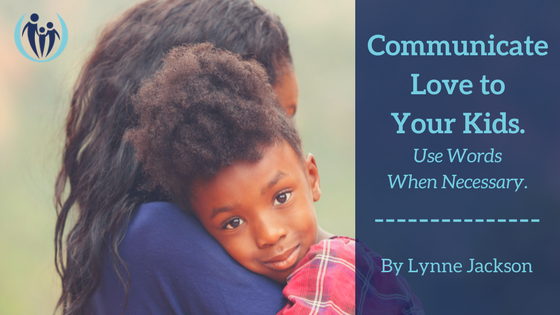 Communicate Love to Your Kids