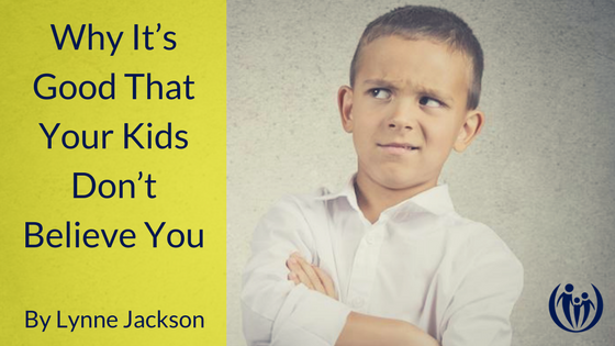 Why Its Good that Your Kids Dont Believe You
