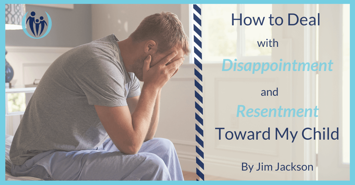 How to Deal with Disappointment and Resentment Toward My Child 1