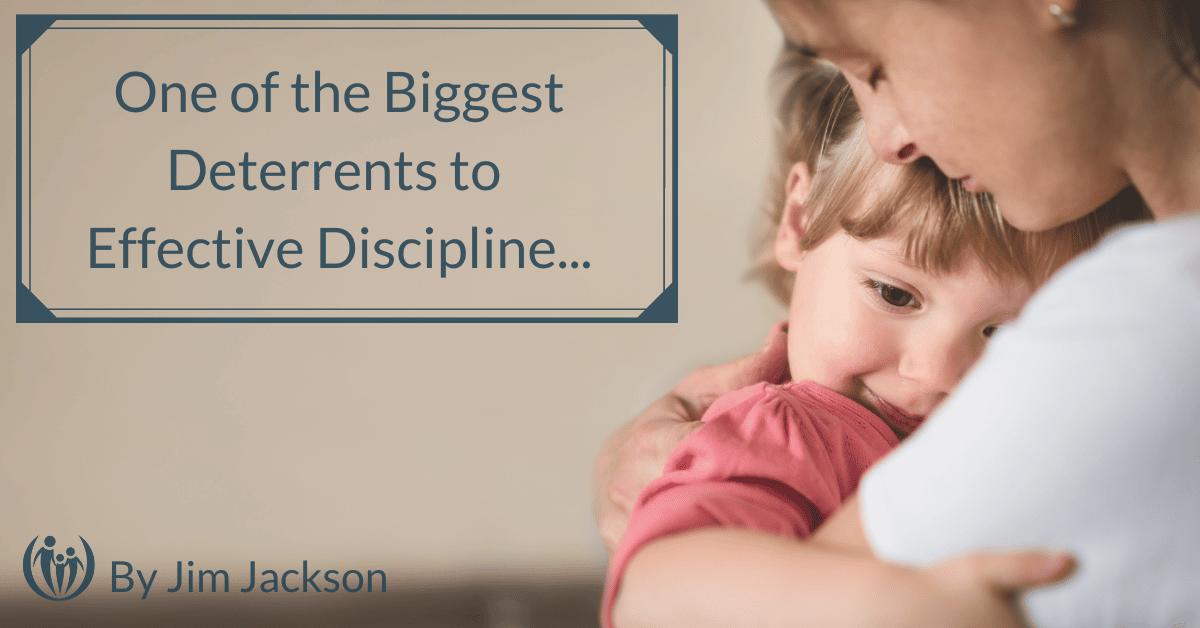 One of the Biggest Deterrents to Effective Discipline...