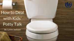 How to Deal With Potty Talk
