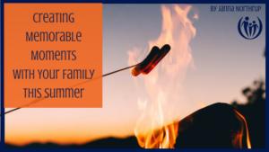 Creating Memorable Summer