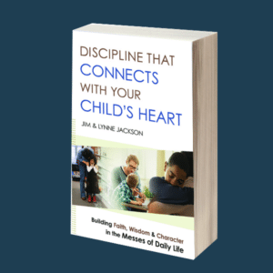 Discipline That Connects With Your Child's Heart (book)