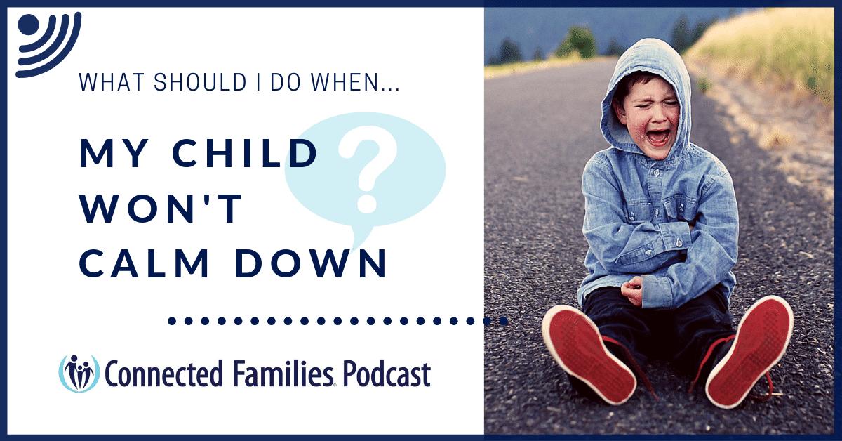 Child Wont Calm Down Podcast 1