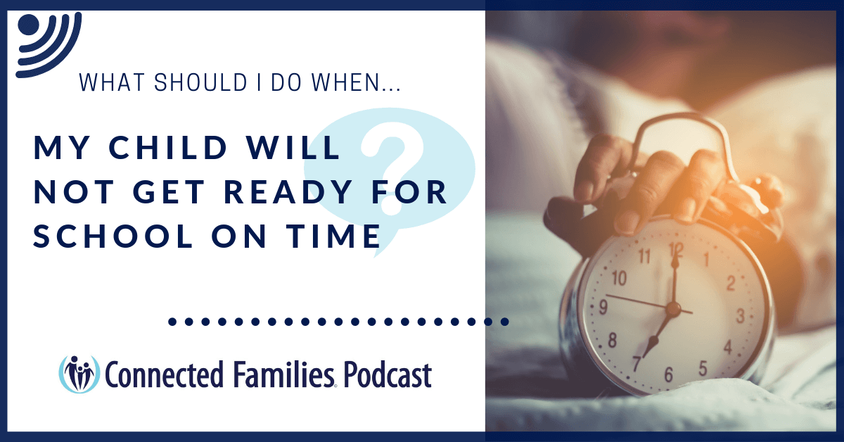 My child wont get ready for school Podcast 1 1