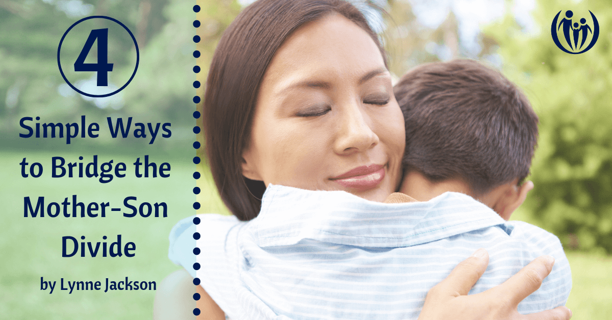 4 Simple Ways to Bridge the Mother Son Divide 1 1