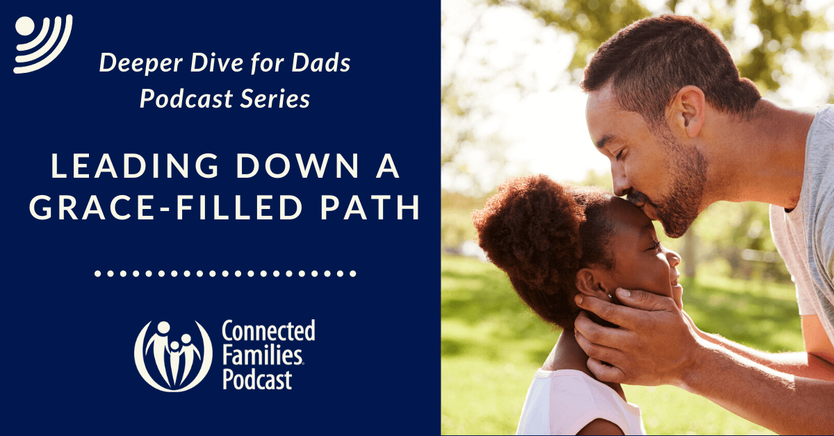16 DAD podcast Grace filled path 1