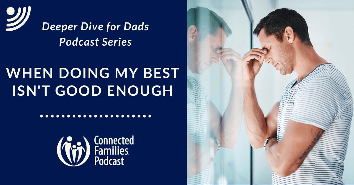 17 DAD podcast best isnt good enough 1 1
