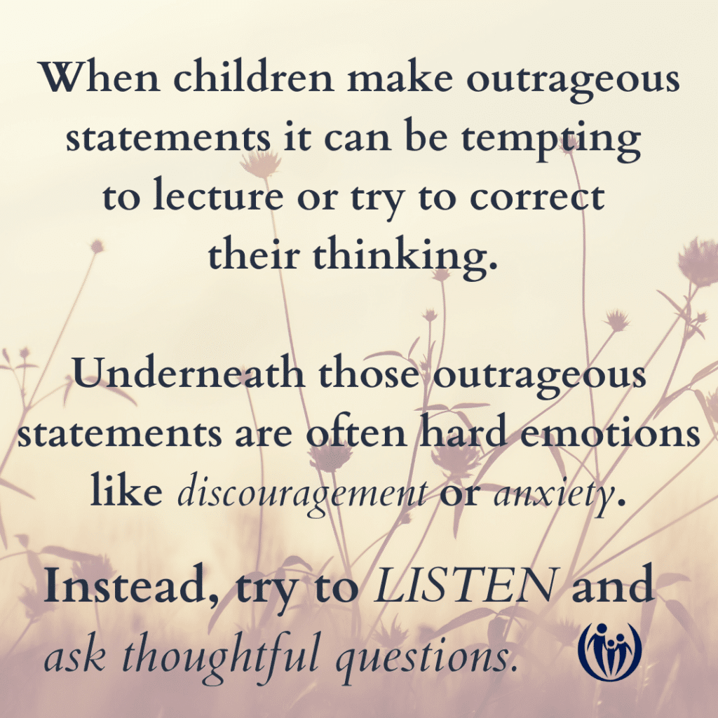 what to say when your child makes outrageous statements
