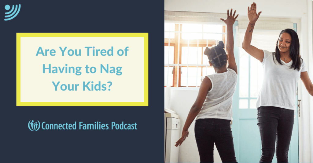 Podcast 35 Tired of nagging kids 2 1