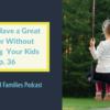 Podcast 36 Guiding Kids Through Summer Choices 2 1