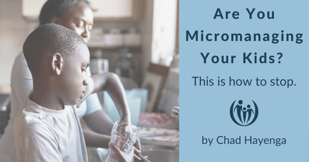 Micromanaging your kids