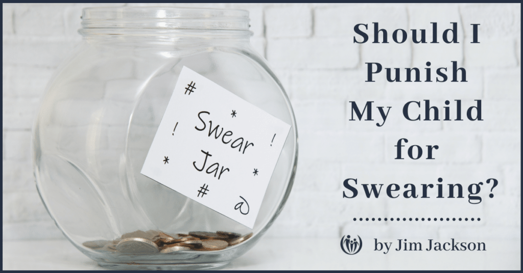 Should I Punish My Child For Swearing Connected Families