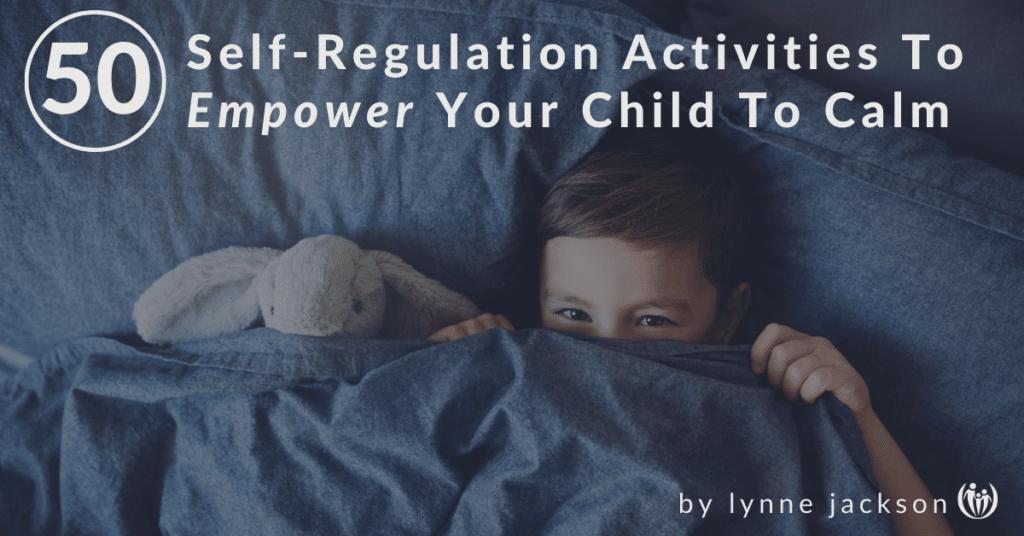 50 self regulation empower to calm