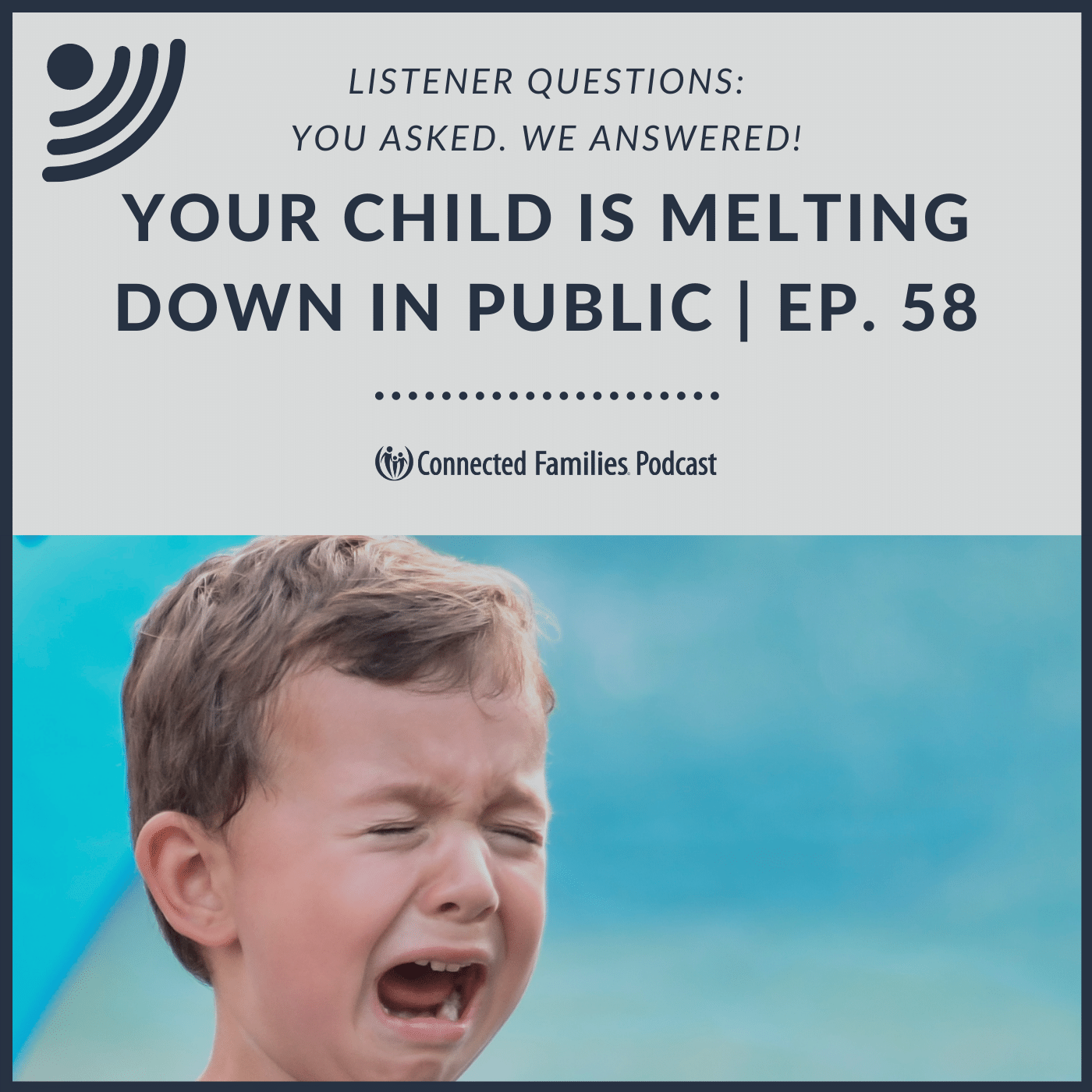 Your Child is Melting Down in Public | Ep. 58