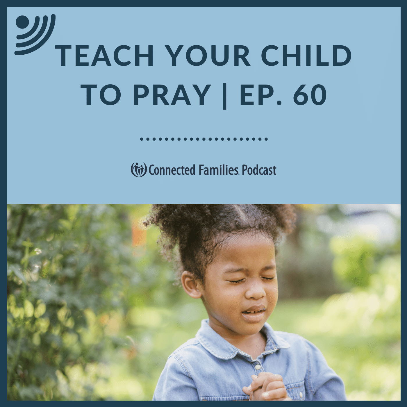 Teach Your Child to Pray | Ep. 60