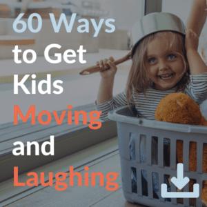 60 Ways to Get Kids Moving & Laughing