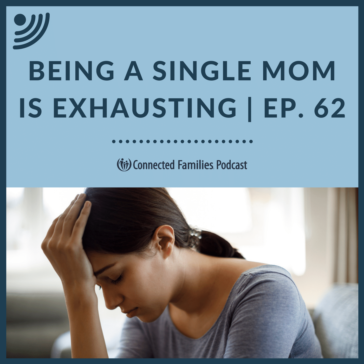Being a Single Mom is Exhausting | Ep. 62