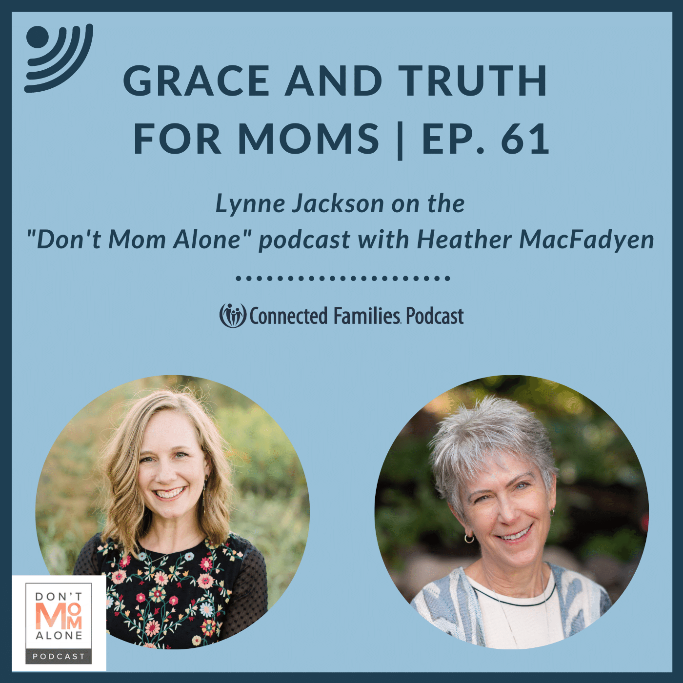 Grace and Truth for Moms | Ep. 61